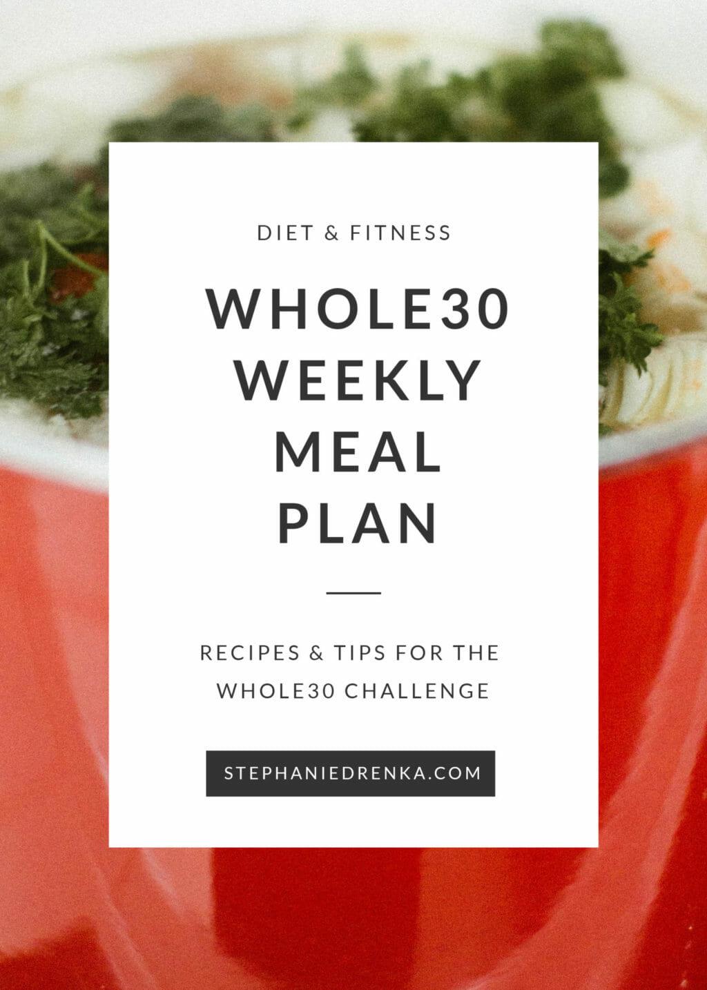 January Whole30 // Week 1 | Stephanie Drenka