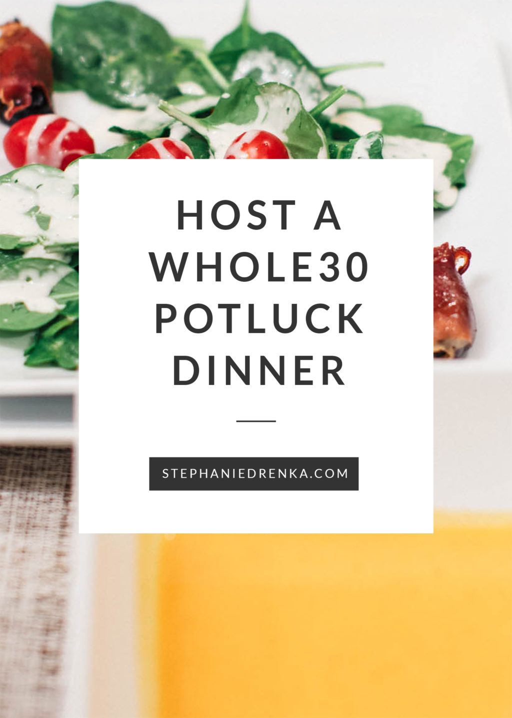 Host a #Whole30 Potluck Dinner with Friends to Share Recipes and Celebrate the Whole30 Challenge!